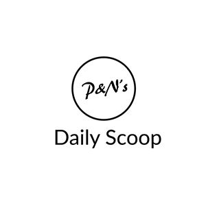 P & N's Daily Scoop